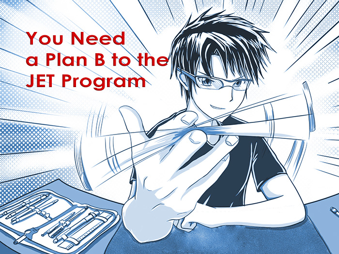 JET Program Alternatives – You Need a Plan B